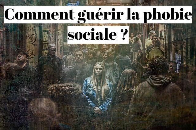 Comment guérir sa phobie sociale rapidement (blemmophobie) ?
