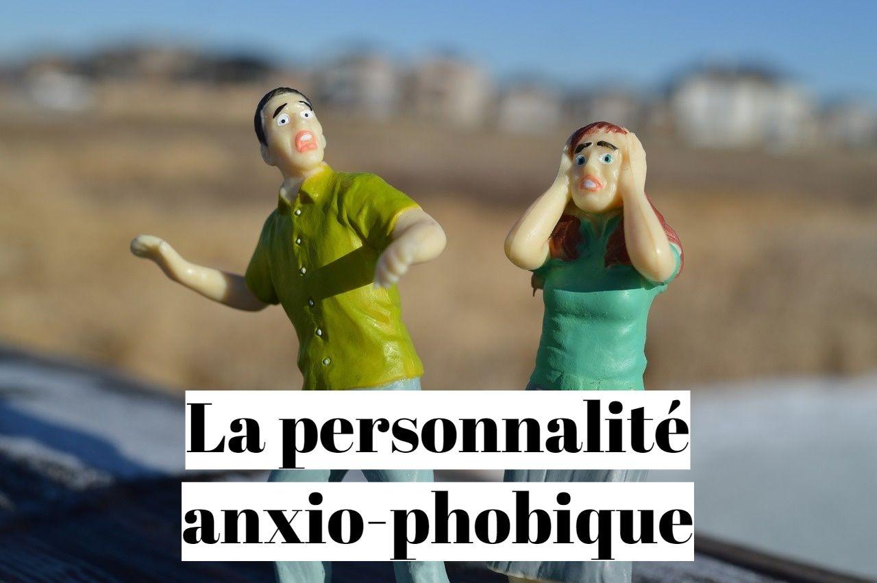 Solution pour la personnalité anxio phobique