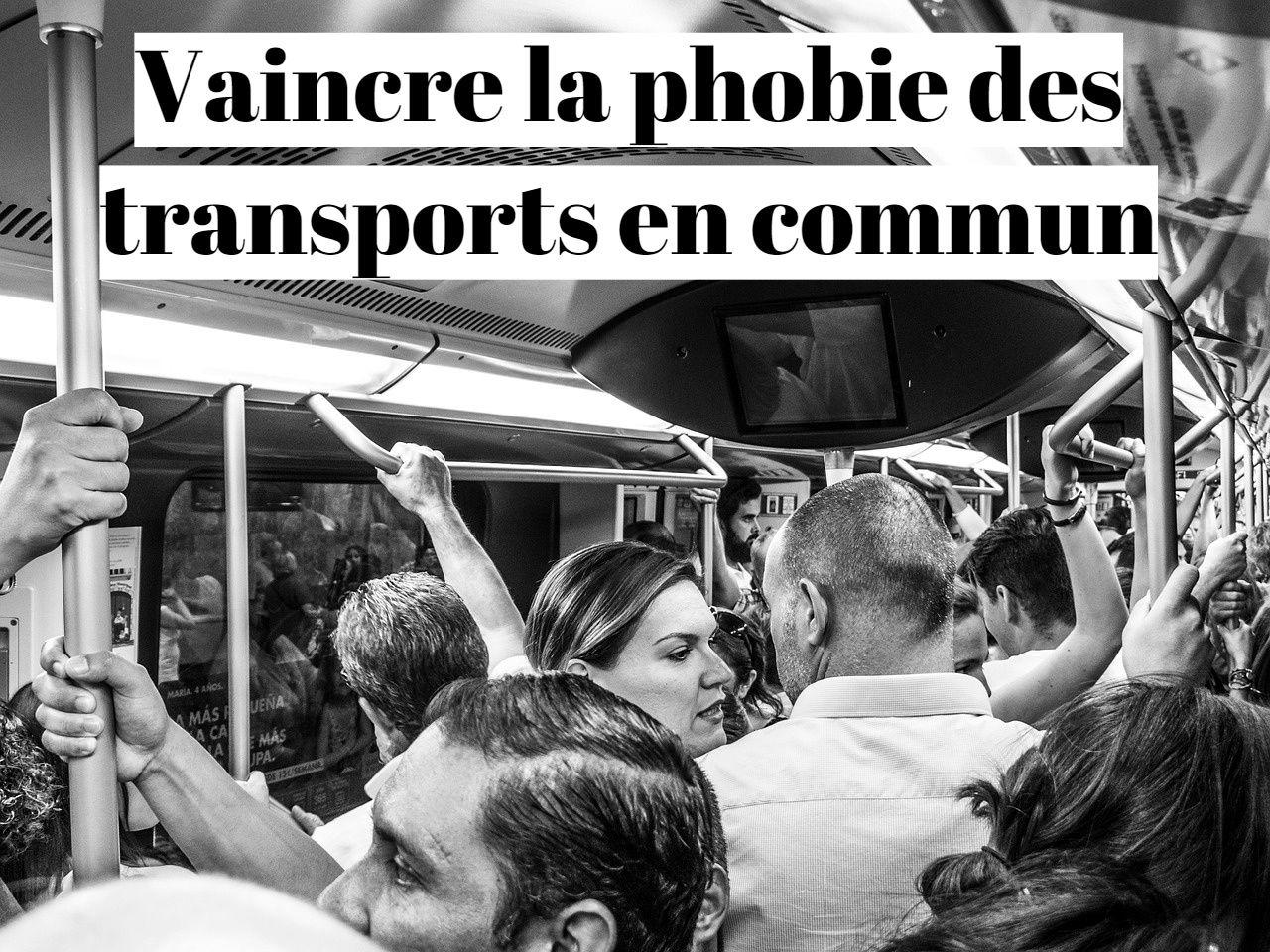 Comment vaincre la phobie des transports en commun?