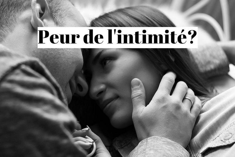 Comment vaincre la peur de l'intimité physique et émotionnelle?