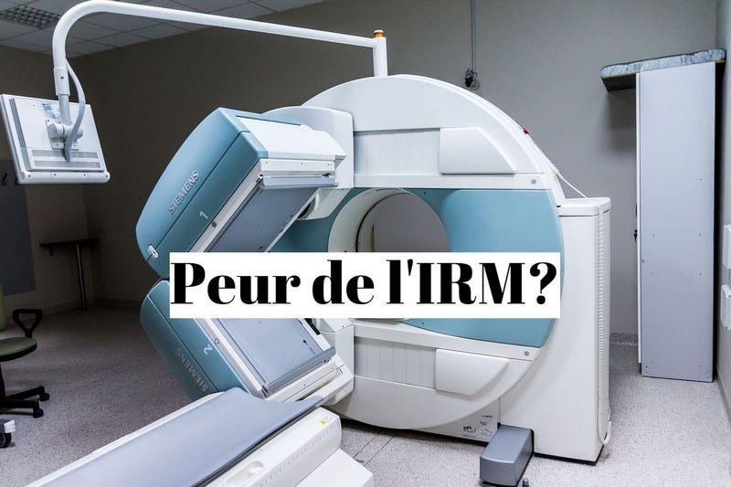 Comment vaincre la peur de l'IRM(claustrophobie) ?