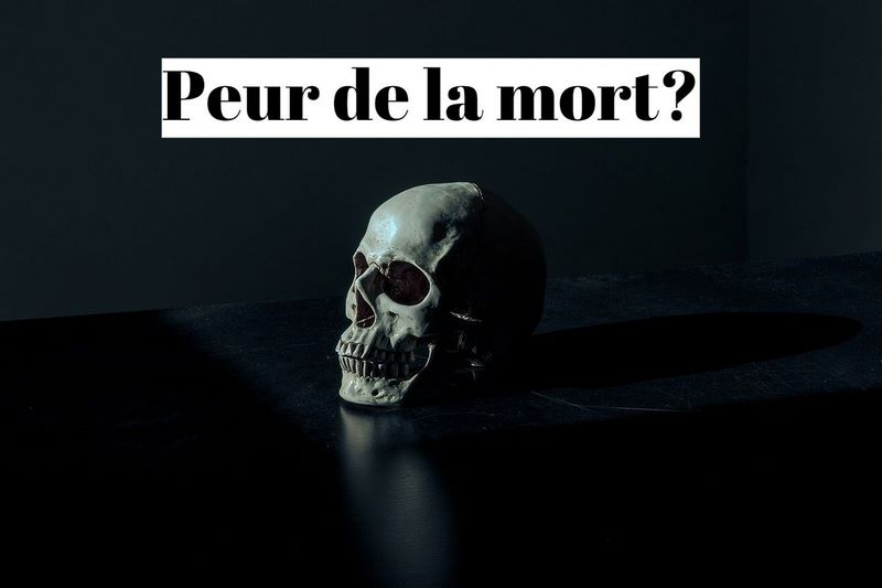Comment vaincre la peur de la mort (thanatophobie)?