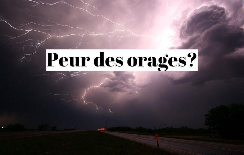 Comment vaincre sa phobie de l'orage(tempète) ?