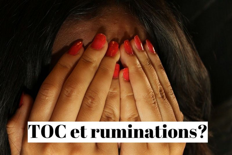 Comment vaincre le TOC et les ruminations (phobies d'impulsion) ?